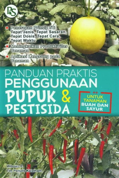 Buku Panduan Penggunaan Pupuk Organik Penerbit Penebar Swadaya Bukukita Panduan Praktis Penggunaan Pupuk Pestisida