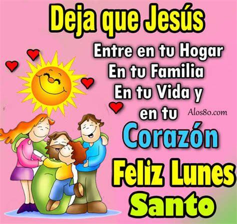 imagenes de feliz lunes santo imagenes de lunes santo con frases hoymusicagratis com