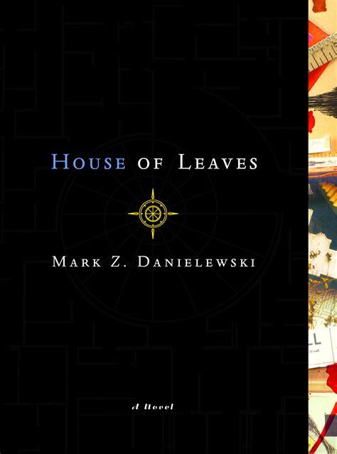 House Of Leaves z danielewski s house of leaves s 233 mantique