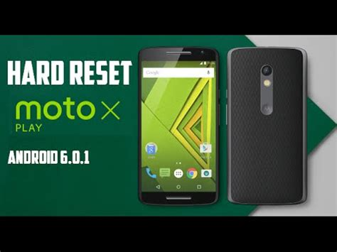 reset android video player hard reset moto x play android 6 0 1 youtube
