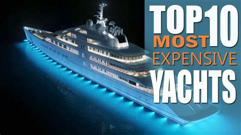 top   expensive yachts   world  top list  youtube