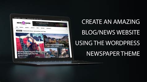 newspaper theme youtube create a blog or news website using the newspaper theme