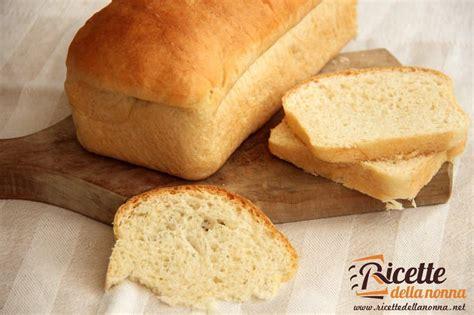 pane in cassetta fatto in casa pancarr 232 fatto in casa ricette della nonna