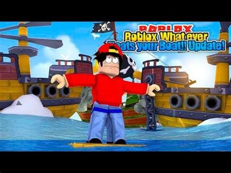 roblox whatever floats your boat guide full download roblox adventure build a boat to survive