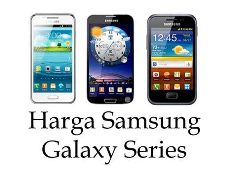 Hp Samsung Android Galaxy daftar harga samsung galaxy android murah terbaru agustus