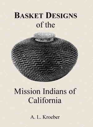 basket designs of the indians of northwestern california classic reprint books basket designs of the mission indians of california ebay