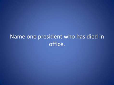 President Died In Office by Ppt Power Given To The President Is Called Powerpoint