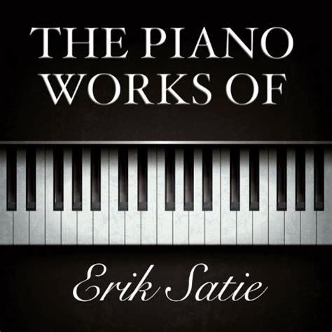 Erik Satie Piano Works Vinyl - the piano works of erik satie by various artists on