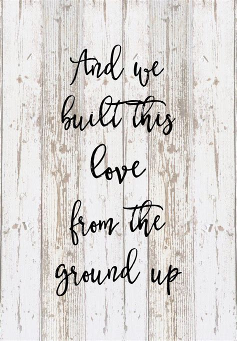 Wedding Quotes Songs by And We Built This From The Ground Up Lyrics Dan