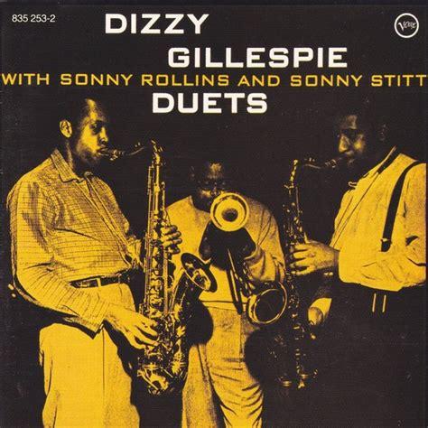 dizzy gillespie sonny stitt dizzy gillespie with sonny rollins and sonny stitt duets