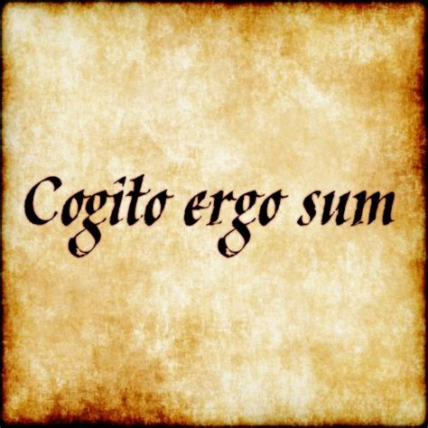 cogito ergo sum tattoo i think therefore i am rene descartes quotes quotesgram
