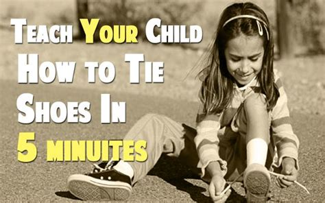 teaching how to tie shoes how to teach your child to tie shoes in five minutes