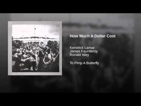 kendrick lamar how much a dollar cost how much a dollar cost youtube