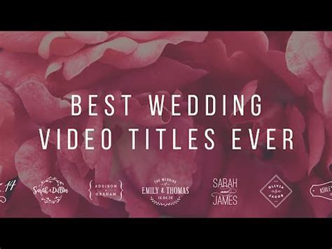 Best Wedding Titles Ever ? Wedding Video Editing Templates
