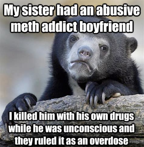 Reddit Memes - murder confession on reddit confession bear meme