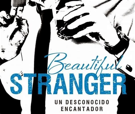 beautiful stranger un desconocido 8490623201 christina lauren sorprende con beautiful stranger un desconocido encantador arealibros