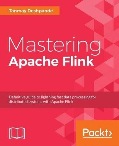 mastering pdf mastering apache flink pdf free e books