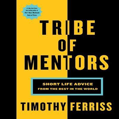 tribe of mentors advice from the best in the world books tribe of mentors advice from the best in the