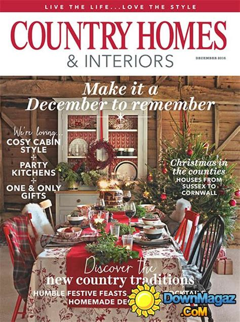 homes and interiors magazine country homes interiors december 2016 187 download pdf
