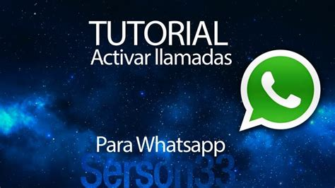 tutorial whatsapp sniffer android tutorial c 243 mo activar las llamadas en whatsapp android