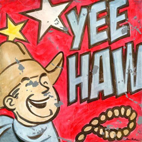 Yee Haw yeehaw wall decorating ideas