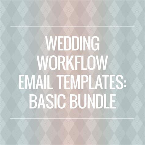 wedding workflow the wedding workflow wedding email templates