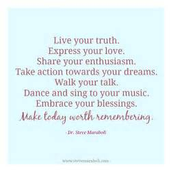 Live your truth express your love share your enthusiasm take action