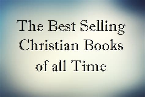 sell it the time the of the one call books the best selling christian books of all time the steve