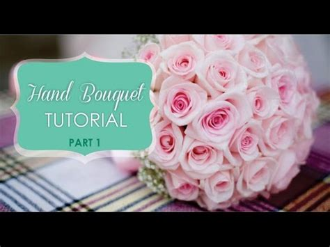 tutorial buket bunga kertas tutorial membuat hand bouquet hand bouquet tutorial part