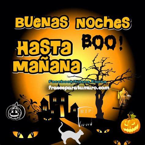Imagenes De Buenas Noches Halloween | frasesparatumuro com buenas noches