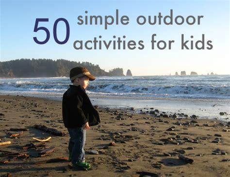 backyard kid activities 50 simple outdoor activities for kids no time for flash