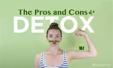 Detox Pros And Cons pros and cons of detox cleanses