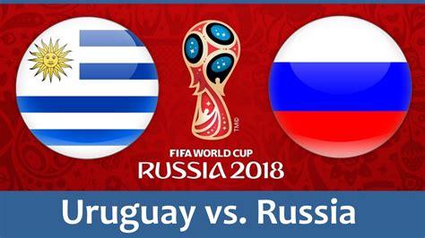 vs russia world cup uruguay vs russia 25 jun 2018 2018 fifa world cup