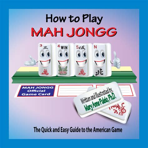 how to play mahjong for how to play mah jongg the and easy guide to the
