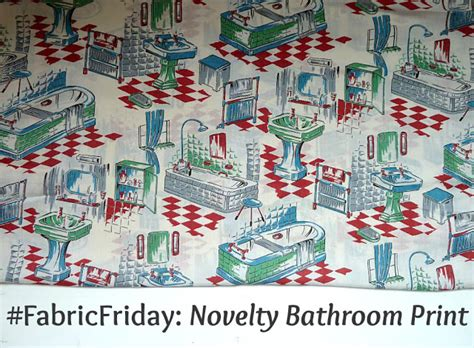 Happy Friday Narrative On Fabric by Fabric Friday 9 Novelty Bathroom Print A Stitching Odyssey