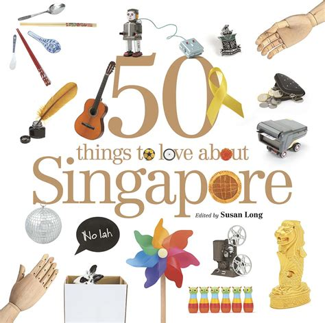 pictures of things 50 things to love about singapore