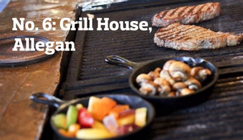 grill house allegan michigan s best steakhouse our top 10 list plus one to watch and best of the rest