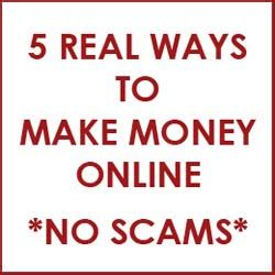 Make Real Money Online No Scams - 5 real ways to make money online i promise no scams work anywhere now