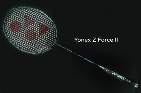 Raket Voltric Z 2 yonex voltric z ii badminton racket review