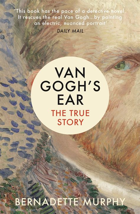van goghs ear the 1784740616 van gogh s ear by bernadette murphy penguin books new zealand