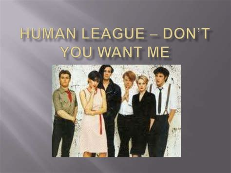 Detox Where You Dont Wat by Human League Don T You Want Me