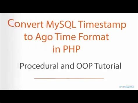 mysql format date as timest convert mysql timest to ago time format in php youtube
