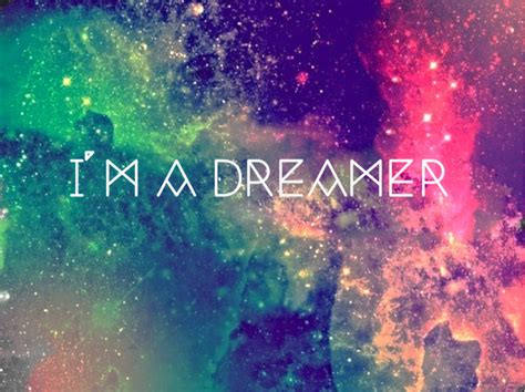 galaxy wallpaper dream dream in the galaxy quotes quotesgram