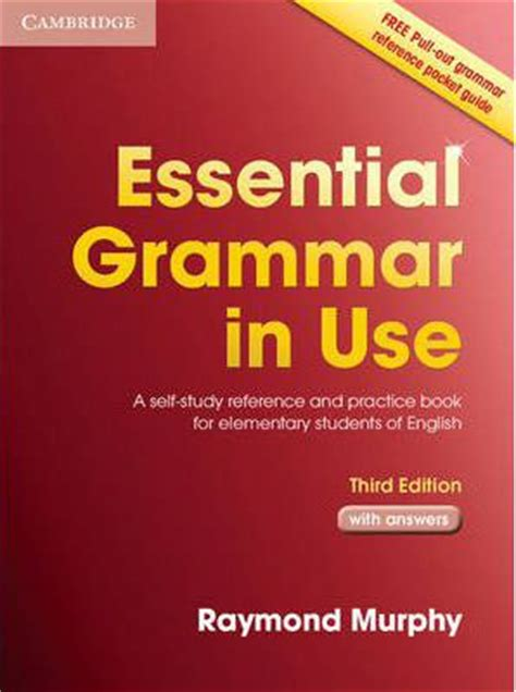 essential grammar in use essential grammar in use with answers a self study reference and practice book for elementary