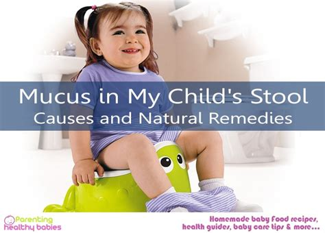Stool Remedies by Mucus In My Child S Stool Causes And Remedies