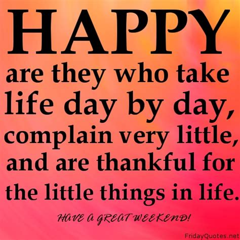 Take Life Dan By Dat And Be Grateful For The Little Things - happy quotes thankful quotesgram