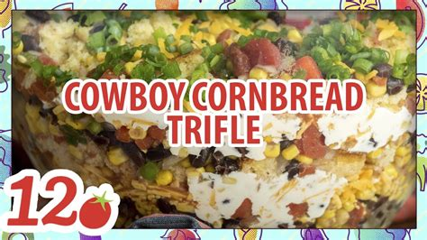 52 ways to cook cowboy cornbread trifle a savory bacon how to make cowboy cornbread trifle recipe youtube