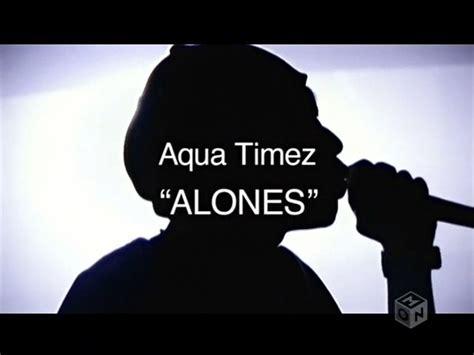 alones aqua timez aqua timez alones pv bleach op6 random curiosity