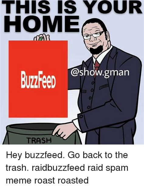 this is your home gman trash hey buzzfeed go back to the
