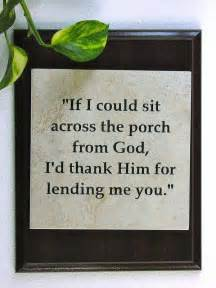 Appreciation Letter For Your Husband sit across the porch from god i d thank him for lending me to you
